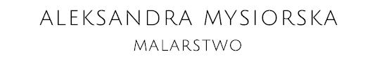 ALEKSANDRA MYSIORSKA